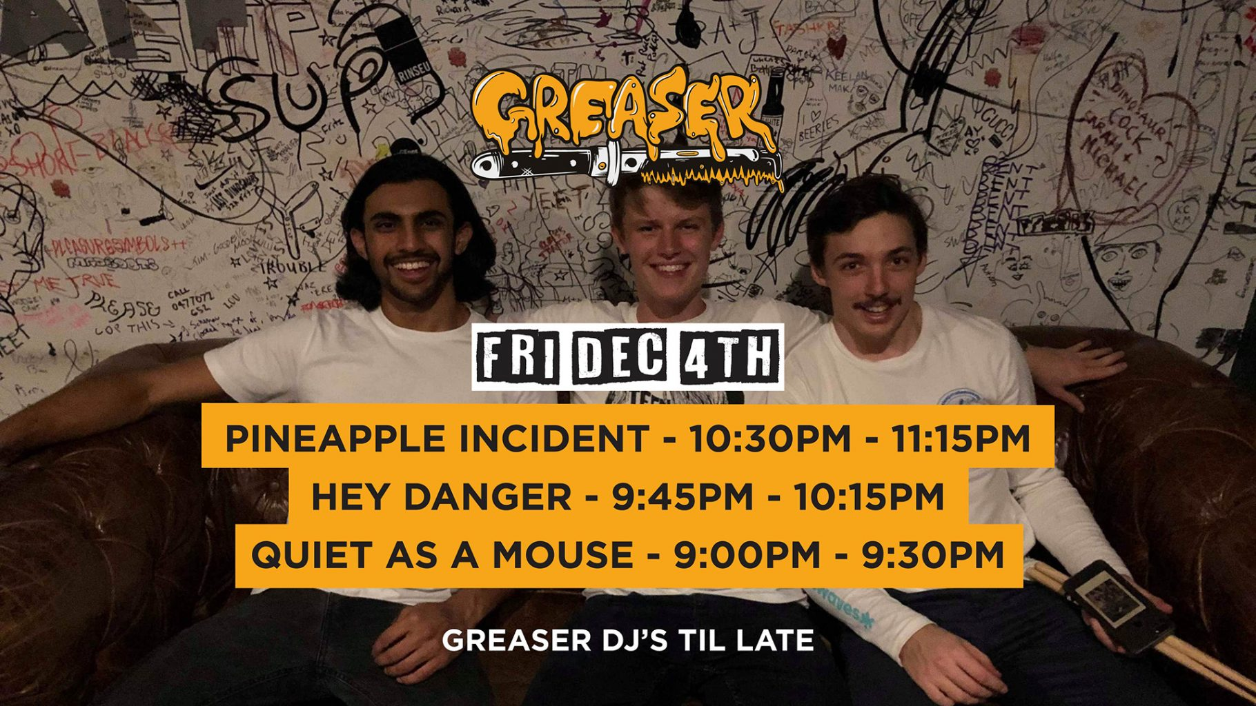 Pineapple Incident, Hey Danger & Quiet as a Mouse | Friday 4th December