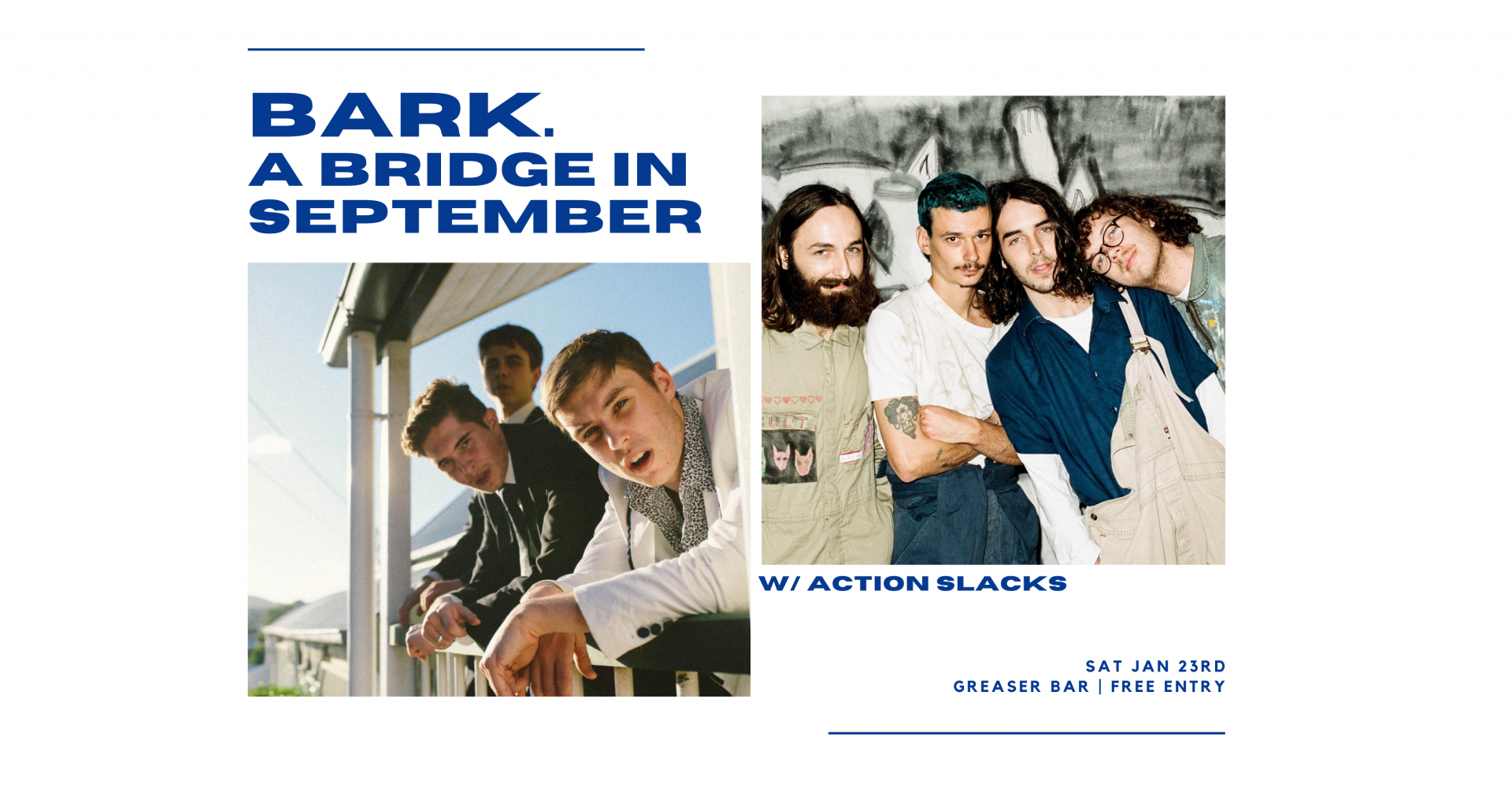 BARK., A Bridge In September & Action Slacks | FREE ENTRY | SAT 23RD JANUARY