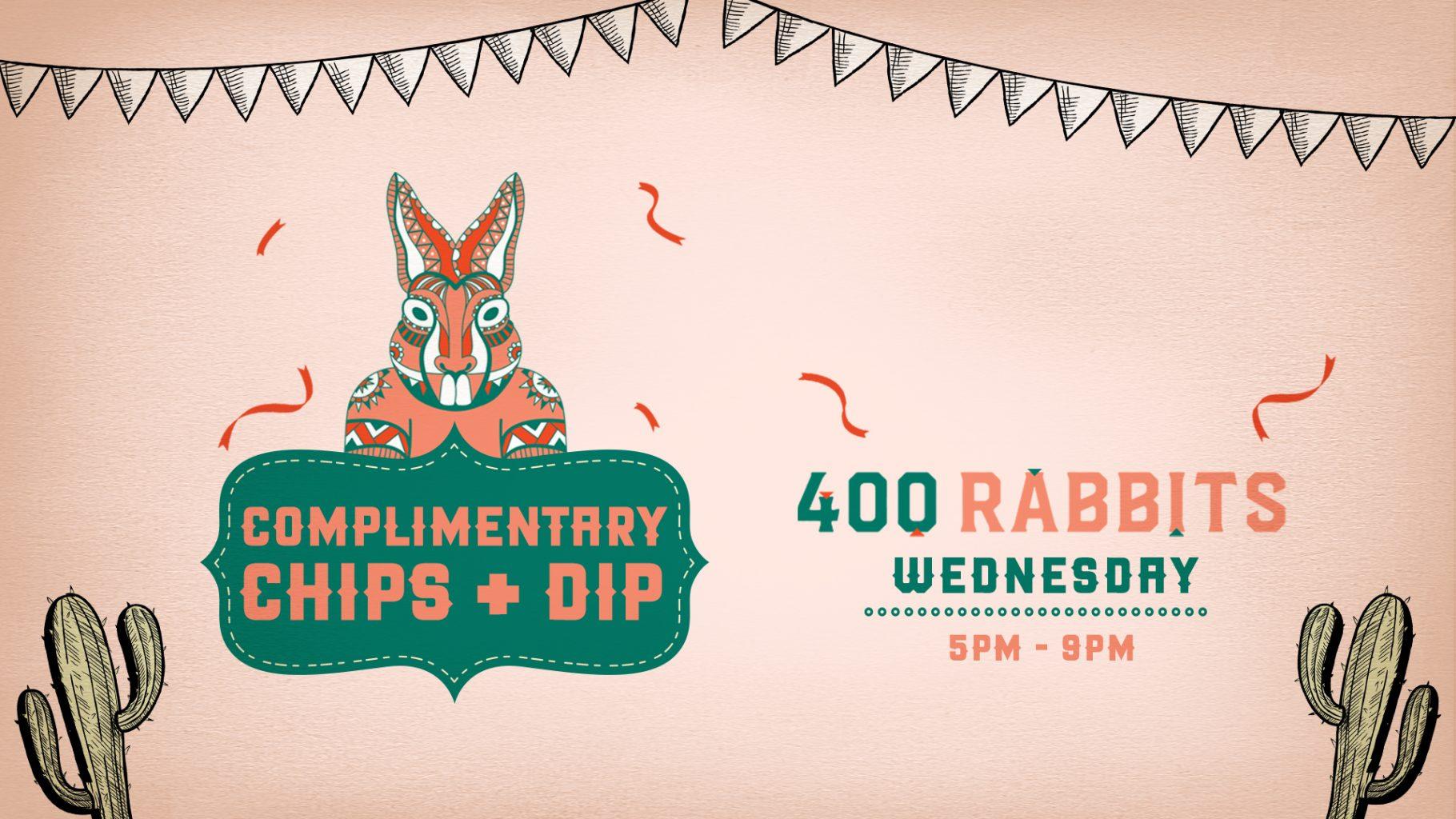 FREE CHIPS AND DIP AT 400 RABBITS